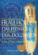 Cover-Bild zu Göttner-Abendroth, Heide: Frau Holle - Das Feenvolk der Dolomiten
