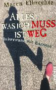 Cover-Bild zu Elbrechtz, Maren: Alles was ich muss ist weg (eBook)