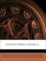 Cover-Bild zu Goethes Werke, Volume 2 von Johann Wolfgang von Goethe