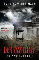 Cover-Bild zu Der Zwilling (eBook) von Winkelmann, Andreas