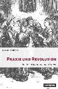 Cover-Bild zu Praxis und Revolution (eBook) von von Redecker, Eva
