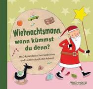 Cover-Bild zu Wiehnachtsmann, wann kümmst du denn? von Oertel, Katrin (Illustr.)