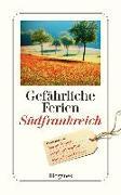 Cover-Bild zu Gefährliche Ferien - Südfrankreich von diverse Übersetzer (Übers.)