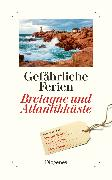 Cover-Bild zu Gefährliche Ferien - Bretagne und Atlantikküste von diverse Übersetzer (Übers.)