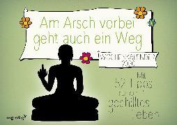 Cover-Bild zu Am Arsch vorbei geht auch ein Weg: Wochenkalender 2020 von Reinwarth, Alexandra