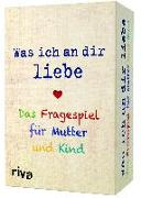 Cover-Bild zu Was ich an dir liebe - Das Fragespiel für Mutter und Kind von Reinwarth, Alexandra