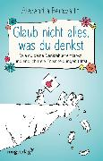 Cover-Bild zu Glaub nicht alles, was du denkst (eBook) von Reinwarth, Alexandra