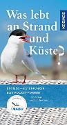 Cover-Bild zu Was lebt an Strand und Küste? von Wilhelmsen, Ute