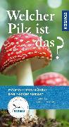 Cover-Bild zu Welcher Pilz ist das? (eBook) von Flück, Markus