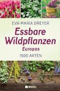 Cover-Bild zu Essbare Wildpflanzen Europas von Dreyer, Eva-Maria