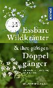 Cover-Bild zu Essbare Wildkräuter und ihre giftigen Doppelgänger von Dreyer, Eva-Maria