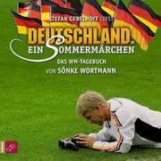 Cover-Bild zu Wortmann, Sönke: Deutschland. Ein Sommermärchen