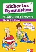 Cover-Bild zu Sicher ins Gymnasium 15-Minuten-Kurztests Deutsch 4. Klasse