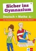 Cover-Bild zu Sicher ins Gymnasium Klassenarbeitstrainer Deutsch und Mathematik 4. Klasse. Mit Online-Diagnosetest und Elternratgeber