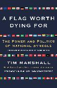 Cover-Bild zu Marshall, Tim: A Flag Worth Dying For