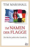 Cover-Bild zu Marshall, Tim: Im Namen der Flagge