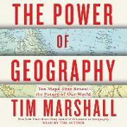 Cover-Bild zu Marshall, Tim: The Power of Geography: Ten Maps That Reveal the Future of Our World