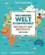 Cover-Bild zu Marshall, Tim: Was unsere Welt zusammenhält - Die Macht der Geografie für Kinder