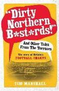 """Cover-Bild zu Marshall, Tim: """"Dirty Northern B*st*rds"""" and Other Tales from the Terraces"""