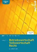 Cover-Bild zu Betriebswirtschaft / Volkswirtschaft / Recht - inkl. E-Book von Fuchs, Jakob (Hrsg.)