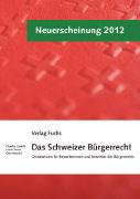 Cover-Bild zu Das Schweizer Bürgerrecht. Grundwissen für Bewerberinnen und Bewerber des Bürgerrechts von Caduff, Claudio
