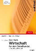 Cover-Bild zu Das Fach Wirtschaft für den Detailhandel - Lehrerhandbuch von Fuchs, Jakob (Hrsg.)