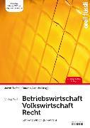 Cover-Bild zu Betriebswirtschaft / Volkswirtschaft / Recht - Lehrerhandbuch von Fuchs, Jakob (Hrsg.)
