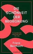 Cover-Bild zu Berzbach, Frank: Die Schönheit der Begegnung