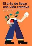 Cover-Bild zu Berzbach, Frank: El arte de llevar una vida creativa