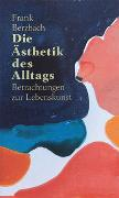 Cover-Bild zu Berzbach, Frank: Die Ästhetik des Alltags