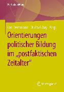 """Cover-Bild zu Orientierungen politischer Bildung im """"postfaktischen Zeitalter"""" (eBook) von Deichmann, Carl (Hrsg.)"""