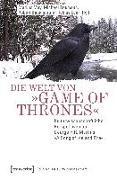 Cover-Bild zu Die Welt von »Game of Thrones« (eBook) von May, Markus (Hrsg.)