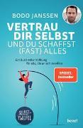 Cover-Bild zu Janssen, Bodo: Vertrau dir selbst und du schaffst (fast) alles