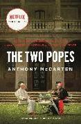 Cover-Bild zu McCarten, Anthony: The Two Popes: Francis, Benedict, and the Decision That Shook the World