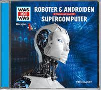 Cover-Bild zu Baur, Dr. Manfred: WAS IST WAS Hörspiel: Roboter & Androiden/ Supercomputer