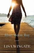 Cover-Bild zu Wingate, Lisa: Blue Moon Bay (The Shores of Moses Lake Book #2) (eBook)