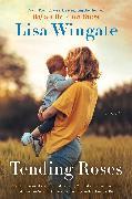 Cover-Bild zu Wingate, Lisa: Tending Roses (eBook)