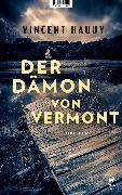 Cover-Bild zu Hauuy, Vincent: Der Dämon von Vermont