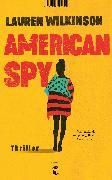 Cover-Bild zu Wilkinson, Lauren: American Spy