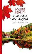 Cover-Bild zu Penny, Louise: Hinter den drei Kiefern