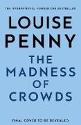 Cover-Bild zu Penny, Louise: The Madness of Crowds (eBook)