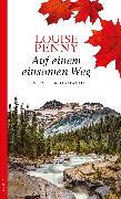 Cover-Bild zu Penny, Louise: Auf einem einsamen Weg (eBook)
