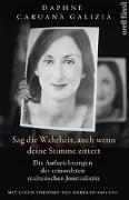 Cover-Bild zu Galizia, Daphne Caruana: Sag die Wahrheit, auch wenn deine Stimme zittert