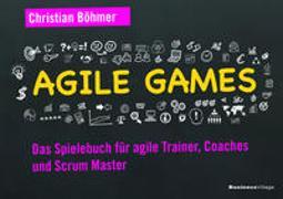 Cover-Bild zu Böhmer, Christian: Agile Games
