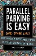 Cover-Bild zu Parallel Parking Is Easy (and Other Lies) (eBook) von Grant, Kristy