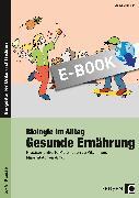Cover-Bild zu Biologie im Alltag: Gesunde Ernährung (eBook) von Oppolzer, Ursula