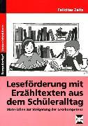 Cover-Bild zu Leseförderung mit Erzähltexten aus dem Schüleralltag von Zeitz, Felicitas