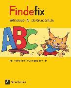 Cover-Bild zu Findefix, Wörterbuch für die Grundschule, Deutsch - Aktuelle Ausgabe, Wörterbuch in vereinfachter Ausgangsschrift von Duscher, Sandra