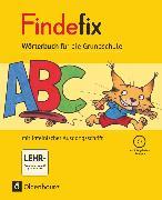 Cover-Bild zu Findefix, Wörterbuch für die Grundschule, Deutsch - Aktuelle Ausgabe, Wörterbuch in lateinischer Ausgangsschrift mit CD-ROM von Duscher, Sandra