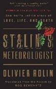 Cover-Bild zu Rolin, Olivier: Stalin's Meteorologist: One Man's Untold Story of Love, Life, and Death